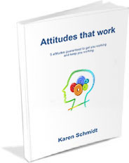 Attitudes that work by Karen Schmidt