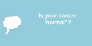 normal 300x150 - Why your career may be normal, but not in a good way